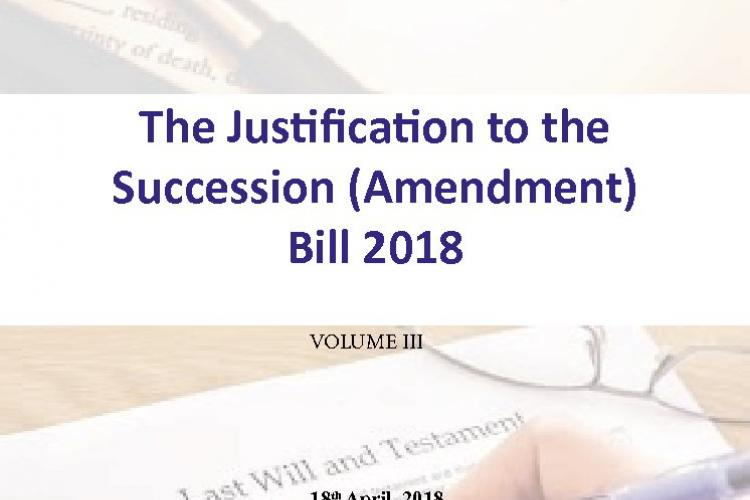 The Justification to the Succession (Amendment) Bill 2018